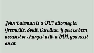 DUI attorney in Greenville South Carolina - Video
