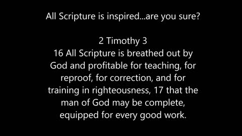 All Scripture is inspired, are you sure?