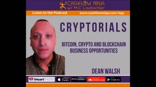 Dean Walsh Talks About Bitcoin, Crypto and Blockchain Business Opportunities