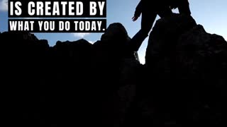 Motivational - Your Future Is Created by What You Do Today