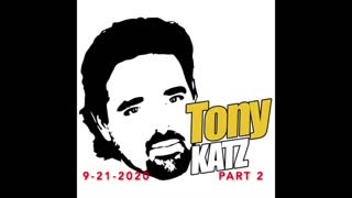 Tony Katz Today - 9-21-2020 - Part Two Podcast