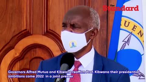 Governors Mutua and Prof. Kibwana reaffirm presidential ambitions come 2022 in joint presser