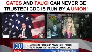Gates and Fauci Can NEVER Be Trusted! CDC Is Run By a Union!