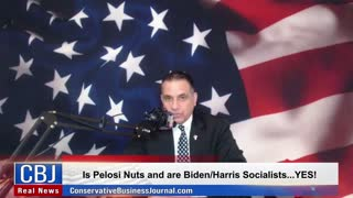 Is Pelosi Nuts and Biden/Harris Socialists...YES!