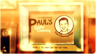 Paul's Gutter Cleaning Melbourne - Video