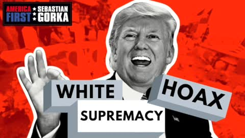 The White Supremacy Hoax. Dinesh D'Souza & Larry Elder join Sebastian Gorka