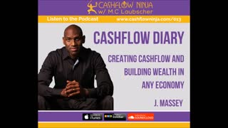 J. Massey Shares Cashflow Diary, Creating Cashflow and Building Wealth in Any Economy