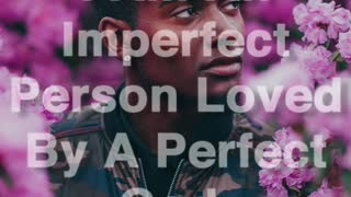 I Am An Imperfect Person - Video