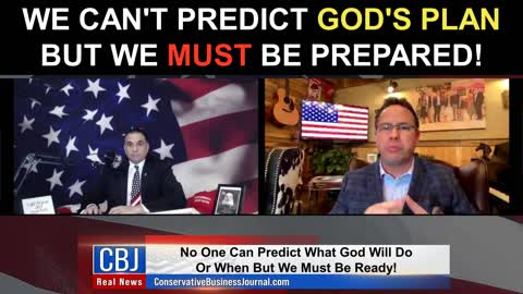 We Can't Predict God's Plan But We Must Be Prepared!
