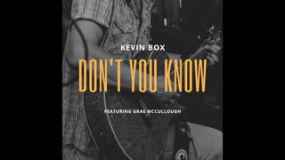 Don't You Know - Song By Kevin Box
