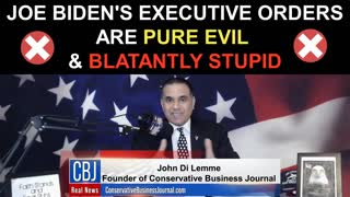 Joe Biden's Executive Orders are PURE Evil and Blatantly Stupid...