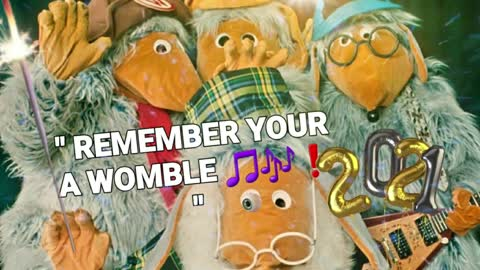 """"""" Remember Your A WOMBLE ! """""""
