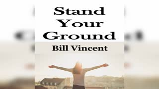 Stand Your Ground by Bill Vincent x
