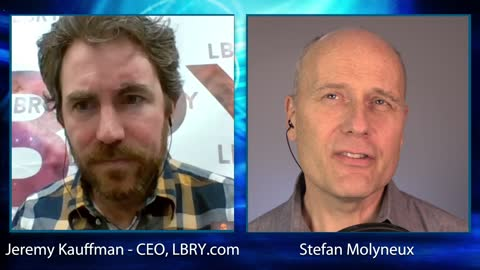 CENSORSHIP RAGES! Stefan Molyneux in Conversation with Jeremy Kauffman, CEO of LBRY.COM