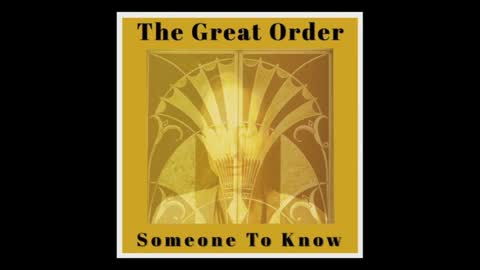 Someone To Know | The Great Order Music