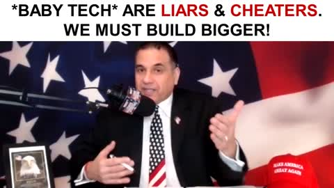*Baby Tech* Are Liars & Cheaters. We Must Build BIGGER!