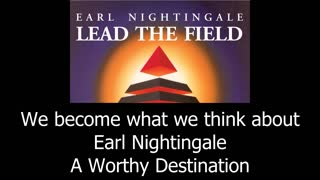 We Become What We Think About - Earl Nightingale - Video