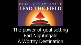 The Power Of Goal Settings - Earl Nightingale - Video