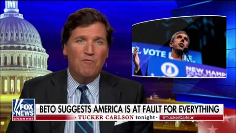 Beto O'Rourke Thinks America Is Evil and 'Racist' — Tucker Carlson Instantly Schools Him