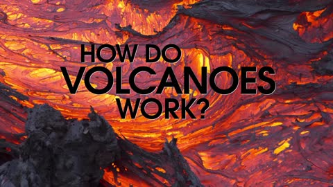 How Do Volcanoes Work?