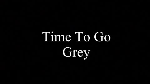 Time To Go Grey