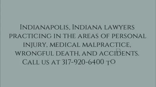Indianapolis medical malpractice lawyer - Video