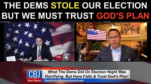 The Dems Stole Our Election But We Must Trust God's Plan