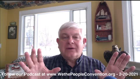 We the People Convention News & Opinion 2-20-21