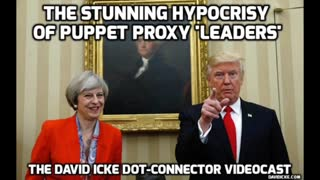 The Stunning Hypocrisy of Puppet Proxy, Leaders - The David Icke Dot-Connector Videocast