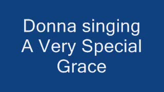 Donna singing A Very Special Grace