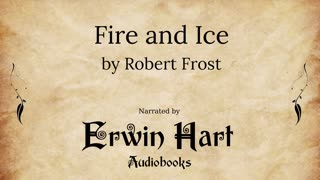 Fire and Ice - Robert Frost | Erwin Hart Audiobooks