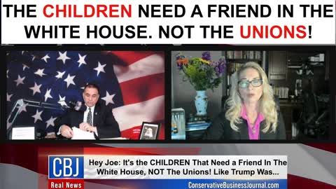 The Children Need a Friend In The White House! Not The Unions!
