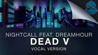 Nightcall ft. Dreamhour - Dead V (Vocal Version) -1 HOUR VERSION- - Video