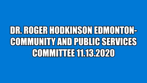Dr. Roger Hodkinson In Edmonton-Community and Public Services Committee 11.13.2020