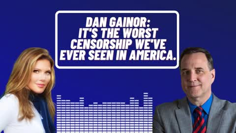Dan Gainor: It's The Worst Censorship We've Ever Seen In America