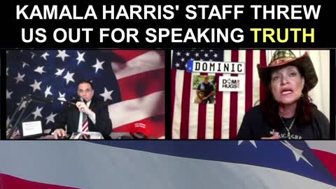 Kamala Harris' Staff Threw Us Out For Speaking TRUTH