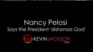 Nancy Pelosi says Trump dishonors God - Video