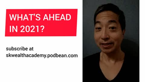 #152: What's Ahead for Us in 2021?