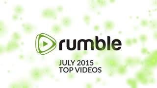 Rumble Viral's Best Videos of the Month - July 2015