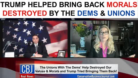 Trump Helped Bring Back Morals Destroyed by The Dems & Unions