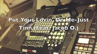 Put Your Lovin' On Me - Just Tinn - Video