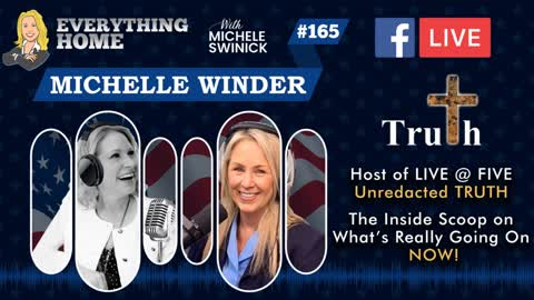 165: Michelle Winder - Host of LIVE @ FIVE Unredacted Truth - The Inside Scoop On Current Events