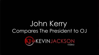 John Kerry Compares the President to OJ Simpson - Video