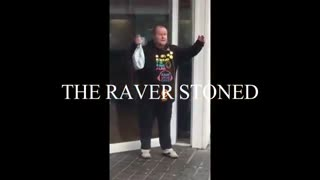 THE RAVER STONED  - Video
