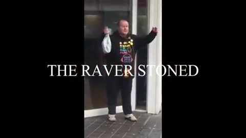 THE RAVER STONED