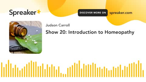 Show 20: Introduction to Homeopathy (part 2 of 2)
