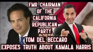 Tom Del Beccaro Fmr Chairman of California Republican Party Exposes Kamala Harris