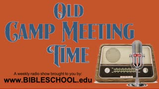 2021-16 - Old Camp Meeting Time