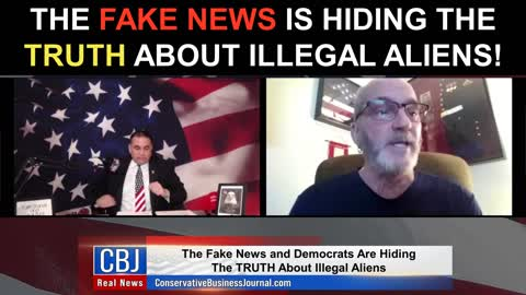 The Fake News Is Hiding The TRUTH About Illegal Aliens!