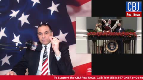 CBJ Real News Show (Part 152): Biden's Bunny Rabbit